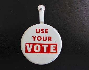 "Vintage 1970s Political Button / ""Use Your Vote"""