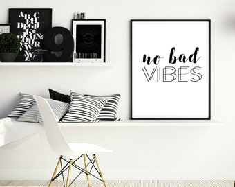 minimalist wall art, scandi wall art, No bad vibes, inspirational wall art, black and white, good vibes only, home decor