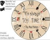 """Mad Hatter Clock Printable Kit Steampunk Aged Tea Party """"It's Always TEA TIME"""" Alice in Wonderland 8"""" Clock Face Eat Me Drink Me Hands Roman"""