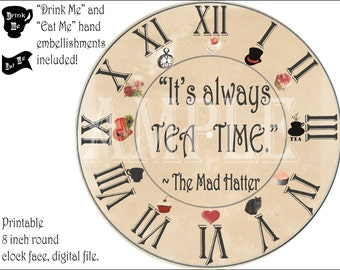 "Mad Hatter Clock Printable Kit Steampunk Aged Tea Party ""It's Always TEA TIME"" Alice in Wonderland 8"" Clock Face Eat Me Drink Me Hands Roman"