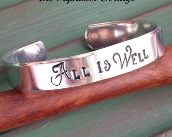ALL IS WELL Hand Stamped Cuff Bracelet--Scripture Verse--Christian Song--Custom Quote--Spirit Jewelry--Encouragement Gift--Girlfriend Gift