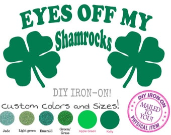 IRISH SHAMROCK TOP Iron-On Applique, Eyes off my Shamrocks, St Patricks Day, Saint Paddy, Vinyl Shirt Transfer, Clover Patch, Funny Tee