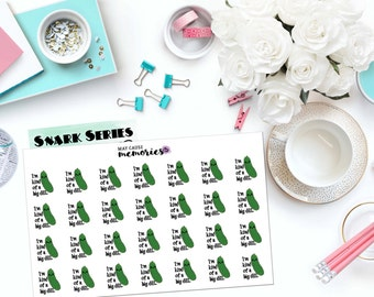 "SNARK SERIES: ""I'm kind of a big dill."" Paper Planner Stickers!"