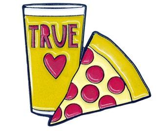 """Pizza Beer True Love - 1.25"""" soft enamel pin - SKU PIN-704"""