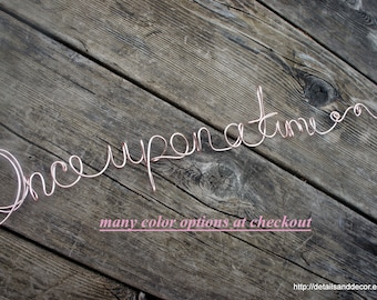 Fairytale Decor Once Upon a Time Wire Wall Sign