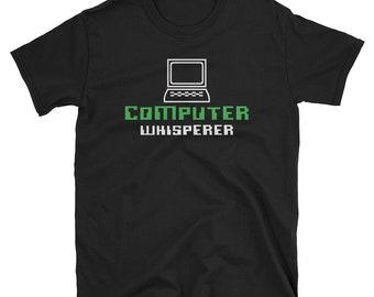 Computer Whisperer T-Shirt, Computer Programmer Shirt, Computer Repair Tee