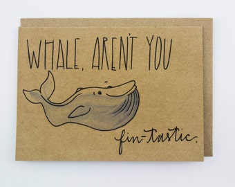 Whale Aren't You Fin-Tastic Punny Illustrated Greeting Card. Thank you or Friendship