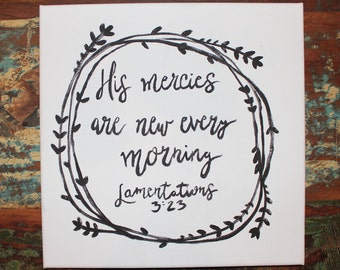 His Mercies are New Every Morning // 12x12 Hand Lettered Canvas