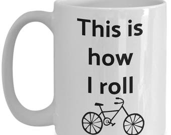 Bicycle Mug - This Is How I Roll Cycling Ceramic Coffee Cup - Gift For Cyclist, Bike Lover, Friend, Her, Him - Dishwasher Safe- Biking Gifts