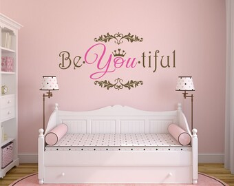 Girls Wall Decor, Girls Wall Art, Be You Tiful Wall Decal, Girls Bedroom  Wall Quotes, Princess Wall Decal,   WD0024