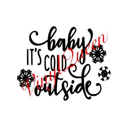 Baby Its Cold Outside Christmas Festive Vinyl Decal Shadow
