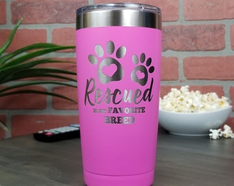 Rescued Is My Favorite Breed 20oz Laser Engraved Insulated Tumbler (Multiple Colors)