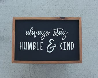 Always Stay Humble - Humble and Kind - Office Decor - Farmhouse Decor - Fixer Upper Style - Gift for Her - Teen Room - Rustic Home Decor