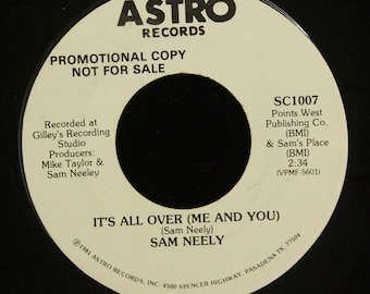 Sam Neely It's All Over (Me and You) / Again 45 RPM Astro Records SC1007 Promo