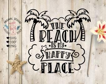 beach svg, The Beach is my Happy Place Cut File and Printable, Beach dxf, summer svg, happy place svg, beach happy svg, beach printable