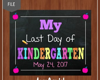 My Last Day of Kindergarten Sign - Last Day of School Sign - Kindergarten - Any Grade - School Chalkboard Sign - Last Day Sign - School