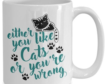 Cat Mug | White - Either You Like Cats Or You're Wrong