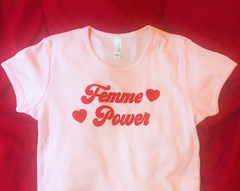 Femme Power White or Pink Tees / T Shirt - Unisex and Fitted Baby Rib Sizes