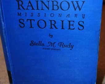 New Rainbow Missionary Stories, 1941 edition by Stella M Rudy