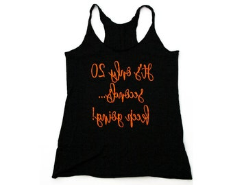 Motivational Tank - mirror tank, workout tank, tabata, boxing, kickboxing...It's only 20 seconds...Keep going!