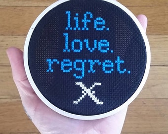 Life. Love. Regret. Cross stitch