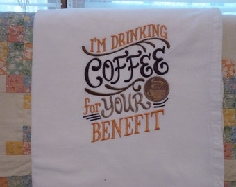 Coffee for your benefit Flour Sack Dish Towel