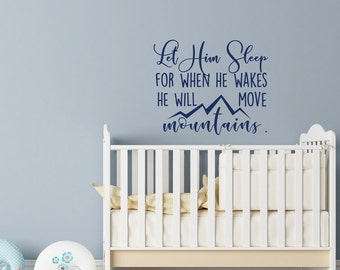Let Him Sleep For When He Wakes He Will Move Mountains Wall Decal- Nursery Wall Decal- Baby Boy Wall Decal Nursery Children Decor #115