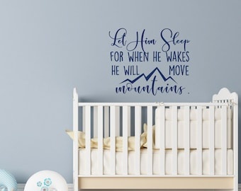 Let Him Sleep For When He Wakes He Will Move Mountains Wall Decal  Nursery  Wall