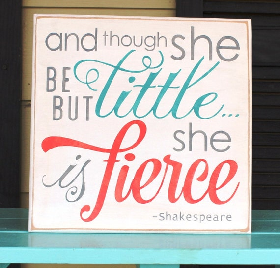 And though she be but little she is fierce - Hand Painted Wooden Sign - 12 x 12 - coral and teal - Girl's room - Nursery - Baby Girl