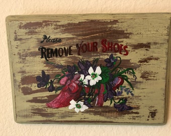 Wall hanging, Entryway hanging, remove your shoes hanging, rustic signs