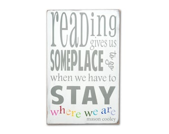 Reading Gives Us Someplace to go When We Have To Stay Where We Are - Mason Cooley  Typography Word Art with Rainbow