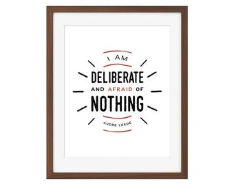 """Audre Lorde quote print - """"I am deliberate and afraid of nothing."""""""
