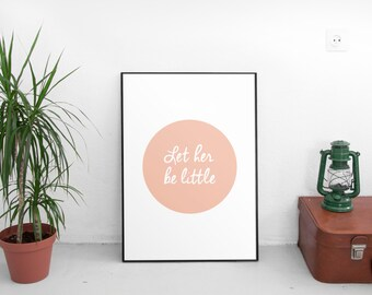 Let Her Be Little, Peach Circle, Printable Graphic Print, Baby Girl Wall Art, New Born Girl Artwork, Modern Wall Art, Multiple Sizes