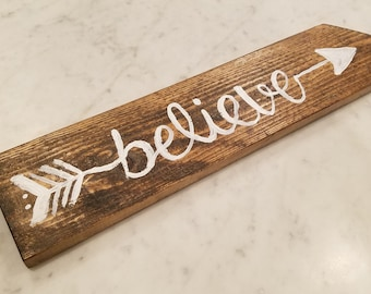 Believe painted on Walnut Arrow