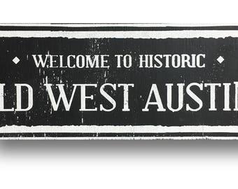 Old West Austin Neighborhood sign 7 x 24