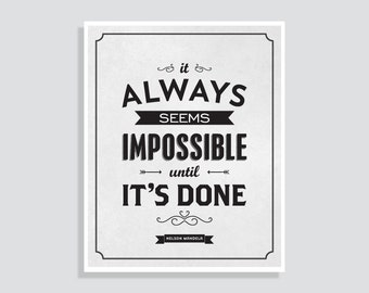 Nelson Mandela Inspirational Quote Poster: It Always Seems Impossible Until Its Done Typographic Print Wall Art Work Artwork Office Decor