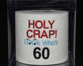 60th birthday gag gift, embroidered table decoration centerpiece Holy Crap 60th birthday toilet paper in clear display gift box