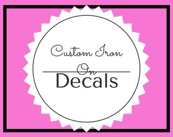 Custom Vinyl Iron On Decals - Large Selection of Color, Text and Styles to Choose From - Apply to T-shirts, Tote Bags, towels & More