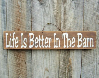 Life Is Better In The Barn Sign Rustic Barn Decor Rustic Home Decor Farm  Ranch Sign