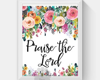 Praise the Lord Floral typography print poster art Printable wall decor nursery quote typographic art quote art floral posters print flowers