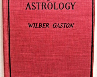 First Principles of Astrology Wilber Gaston 1927 Rare!