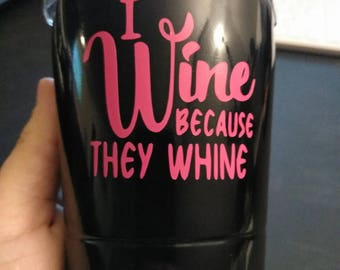 I Wine because they Whine