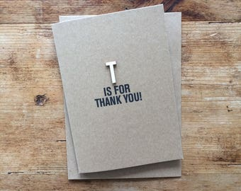 T is for THANK YOU! Greetings Card A6 Kraft + Envelope