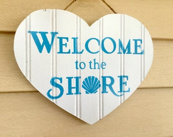 Welcome to the Shore - Heart shaped wooden sign with sea shell