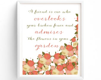 Printable Quotes  A Friend Is One, Printable, Download, Overlooks Your Broken Fence, Poster, Admires Flowers