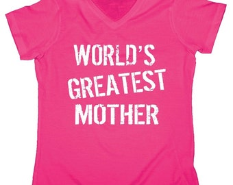World's Greatest Mother - Mothers Day Women's V-Neck Shirt