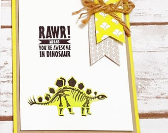 Rawr means you're awesome in Dinosaur card
