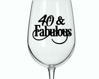 """DIY (Any Age Decal) - """"40 & Fabulous"""" (Or choose another age) Birthday Decal for DIY  Wine Glass, Mugs and more. Glass NOT Included"""