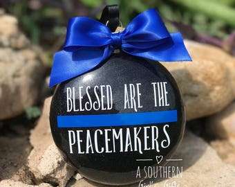 Blessed Are The Peacemakers Thin Blue Line Police Law Enforcement LEO Glass Christmas Ornament