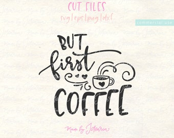 But First Coffee Svg, coffee saying svg, sayings svg, quotes svg, svg files, svg designs, svg files for cricut, svg files silhouette